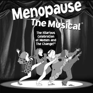 """Menopause The Musical, at the Hanover Theatre. August 25, 26,27-Enjoy this hilarious celebration of woman and """"The Change"""""""